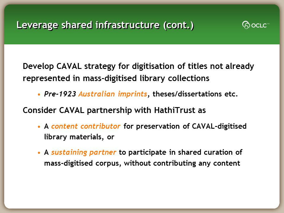 Leverage shared infrastructure (cont.)