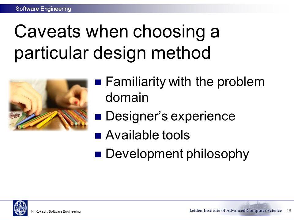 Caveats when choosing a particular design method