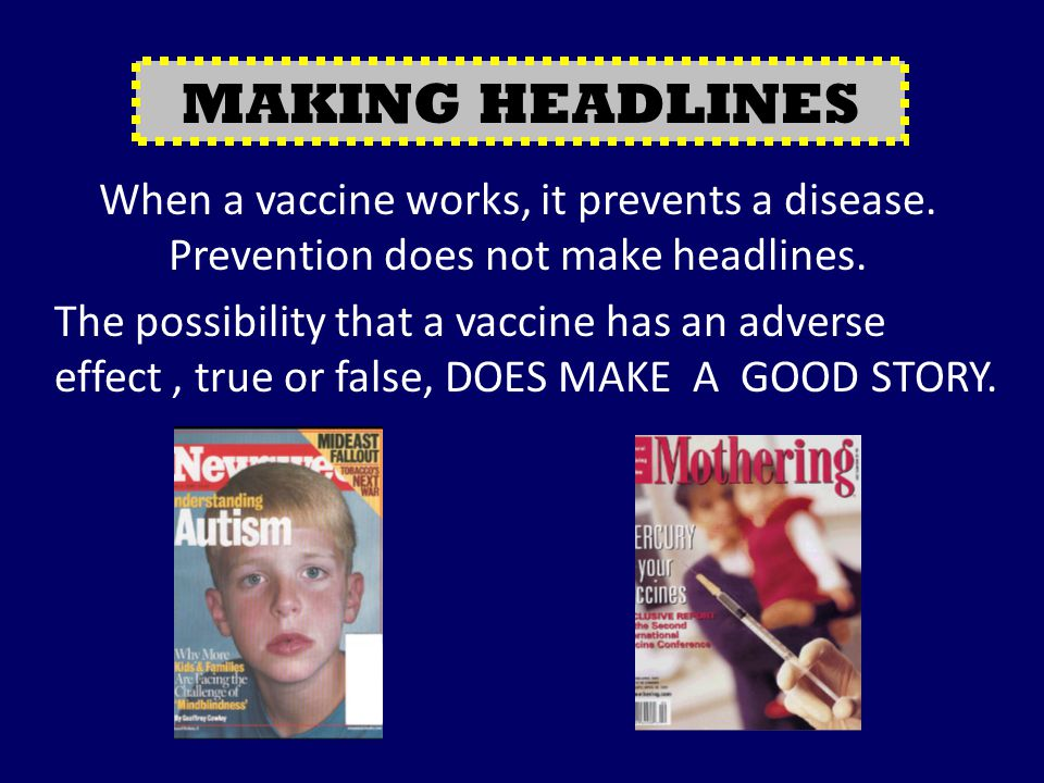 MAKING HEADLINES When a vaccine works, it prevents a disease.