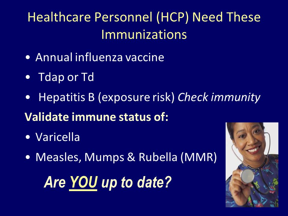 Healthcare Personnel (HCP) Need These Immunizations