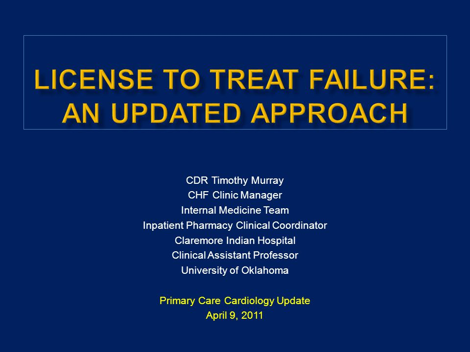 lICENSE To Treat Failure: An updated approach
