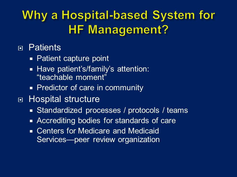 Why a Hospital-based System for HF Management