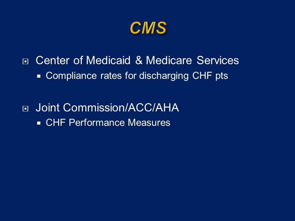 CMS Center of Medicaid & Medicare Services Joint Commission/ACC/AHA