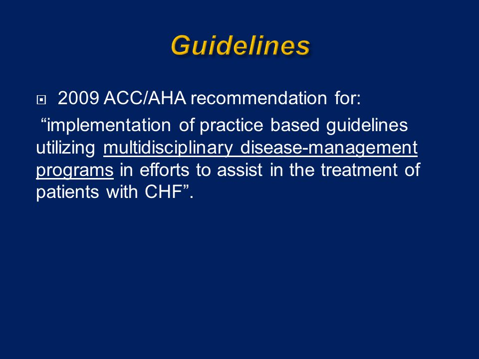 Guidelines 2009 ACC/AHA recommendation for: