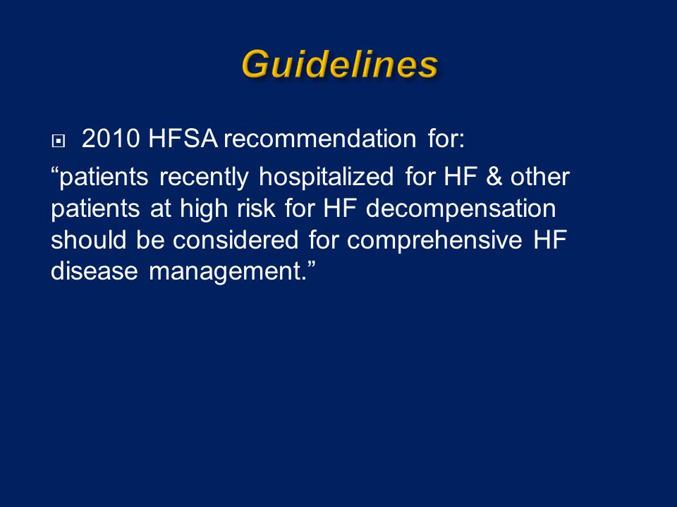 Guidelines 2010 HFSA recommendation for: