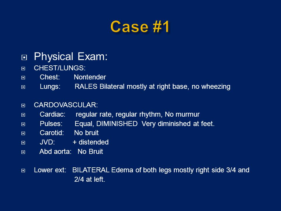 Case #1 Physical Exam: CHEST/LUNGS: Chest: Nontender