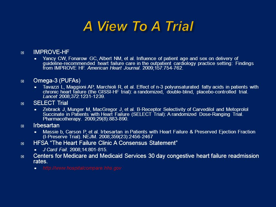 A View To A Trial IMPROVE-HF Omega-3 (PUFAs) SELECT Trial Irbesartan