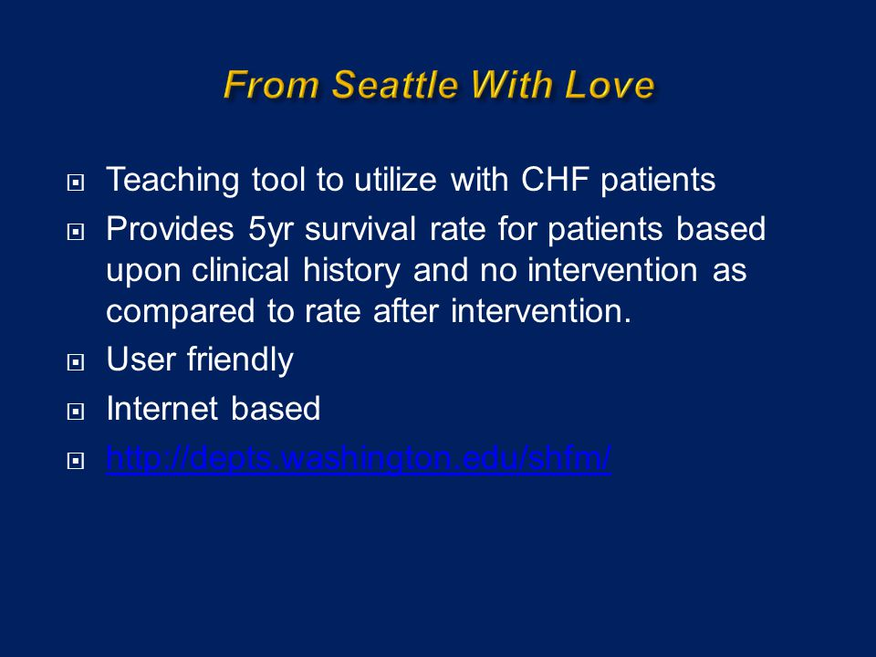 From Seattle With Love Teaching tool to utilize with CHF patients