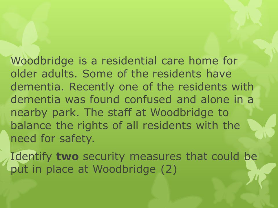 Woodbridge is a residential care home for older adults