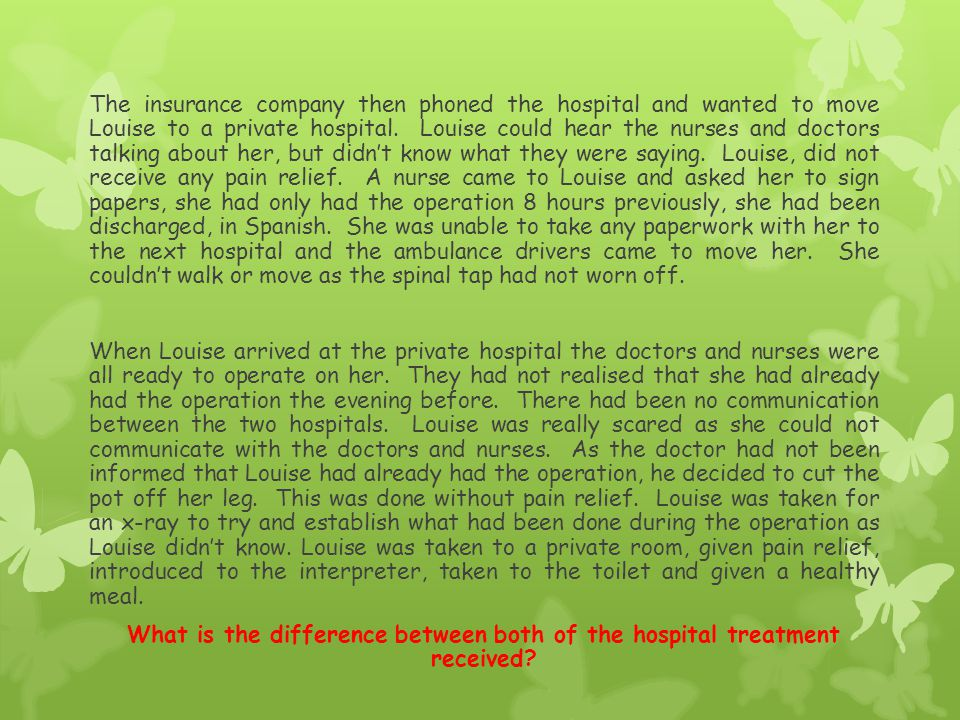 The insurance company then phoned the hospital and wanted to move Louise to a private hospital.