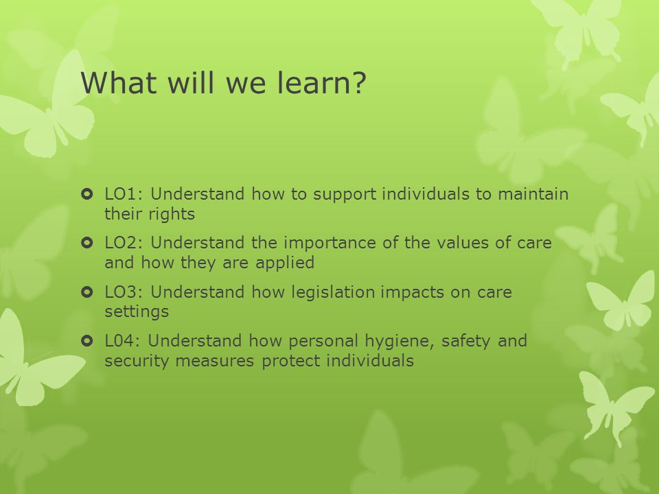 What will we learn LO1: Understand how to support individuals to maintain their rights.