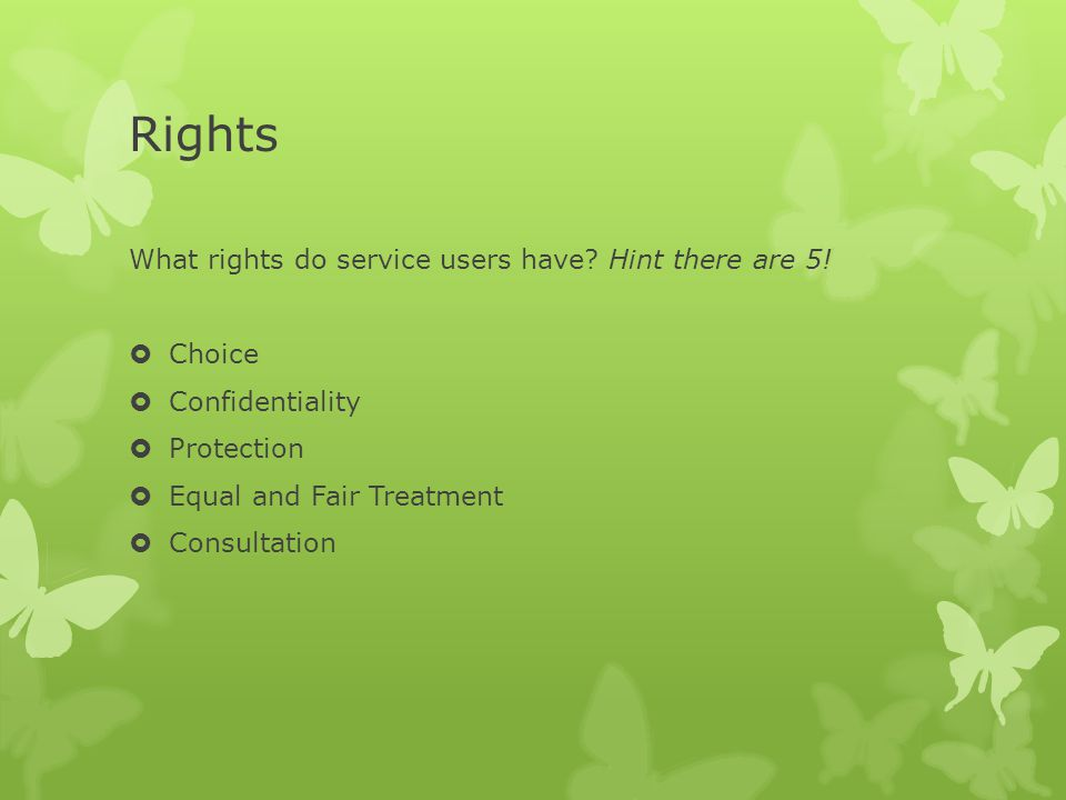 Rights What rights do service users have Hint there are 5! Choice