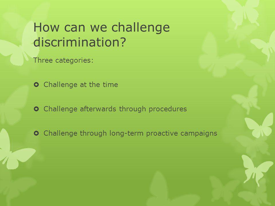 How can we challenge discrimination