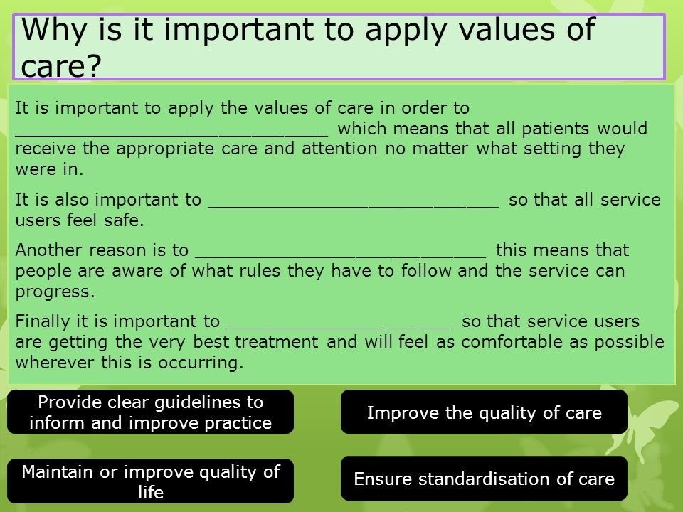 Why is it important to apply values of care