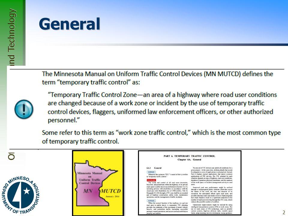 General A Temporary Traffic Control (TTC) Zone (aka Work Zone)