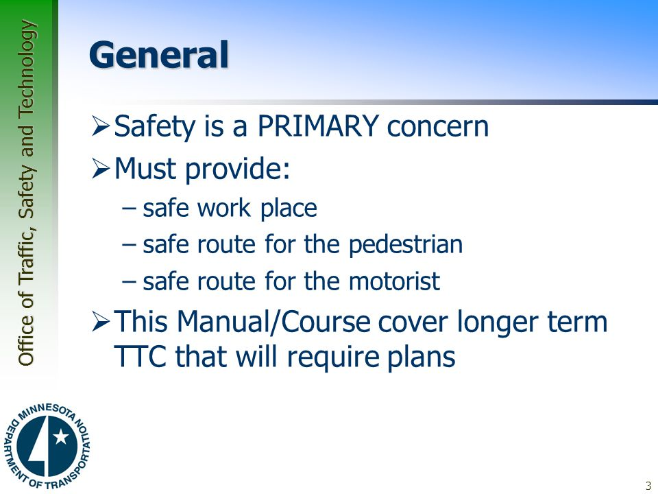 General Safety is a PRIMARY concern Must provide: