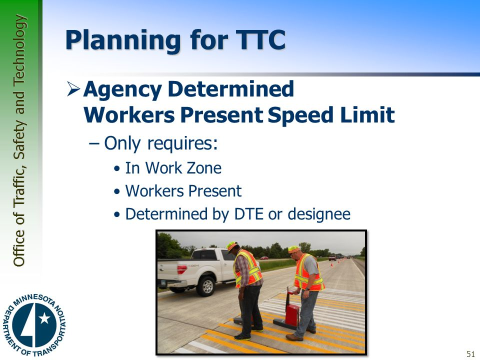 Planning for TTC Agency Determined Workers Present Speed Limit