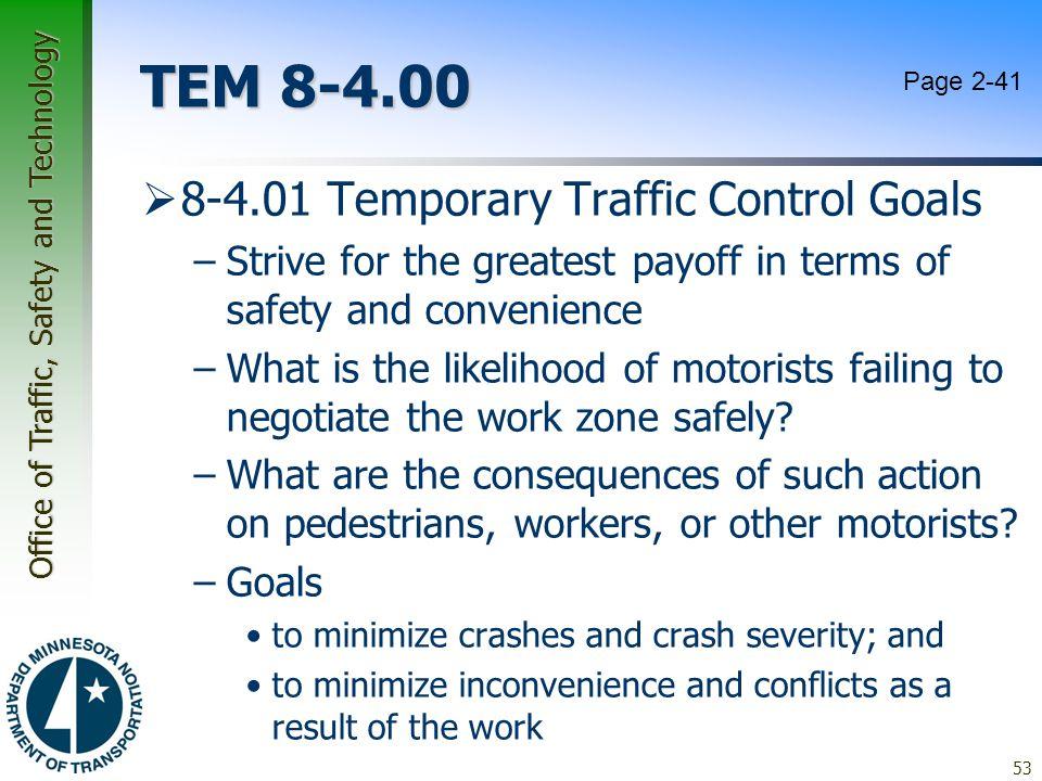 TEM 8-4.00 8-4.01 Temporary Traffic Control Goals