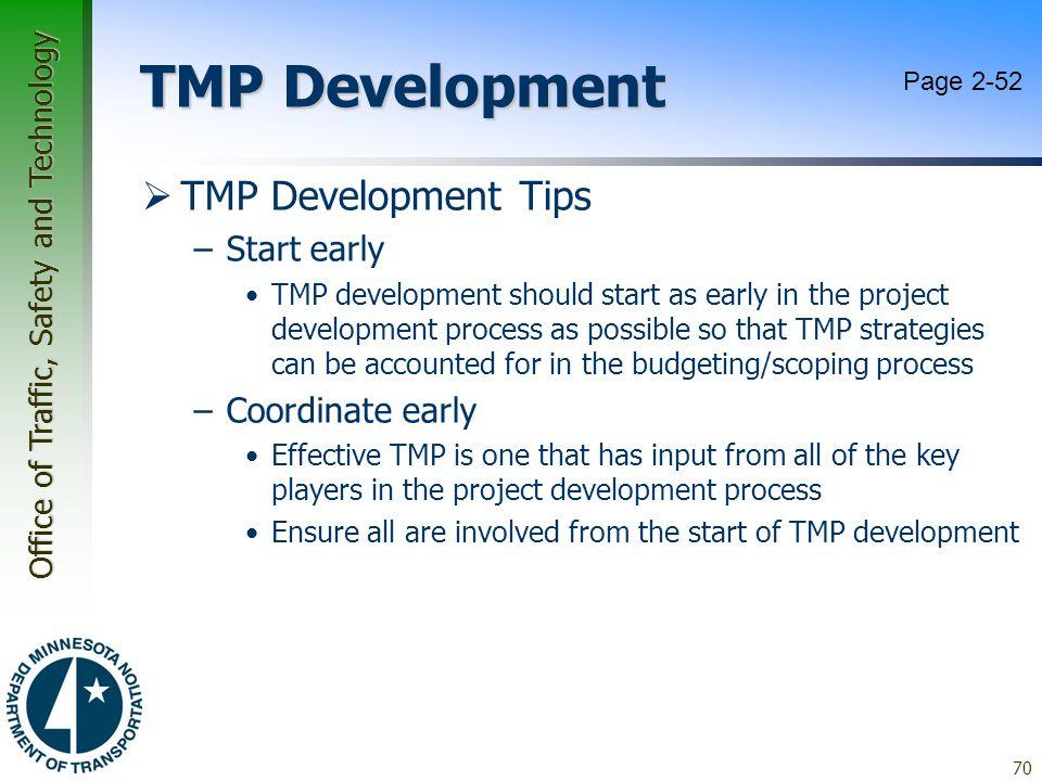 TMP Development TMP Development Tips Start early Coordinate early