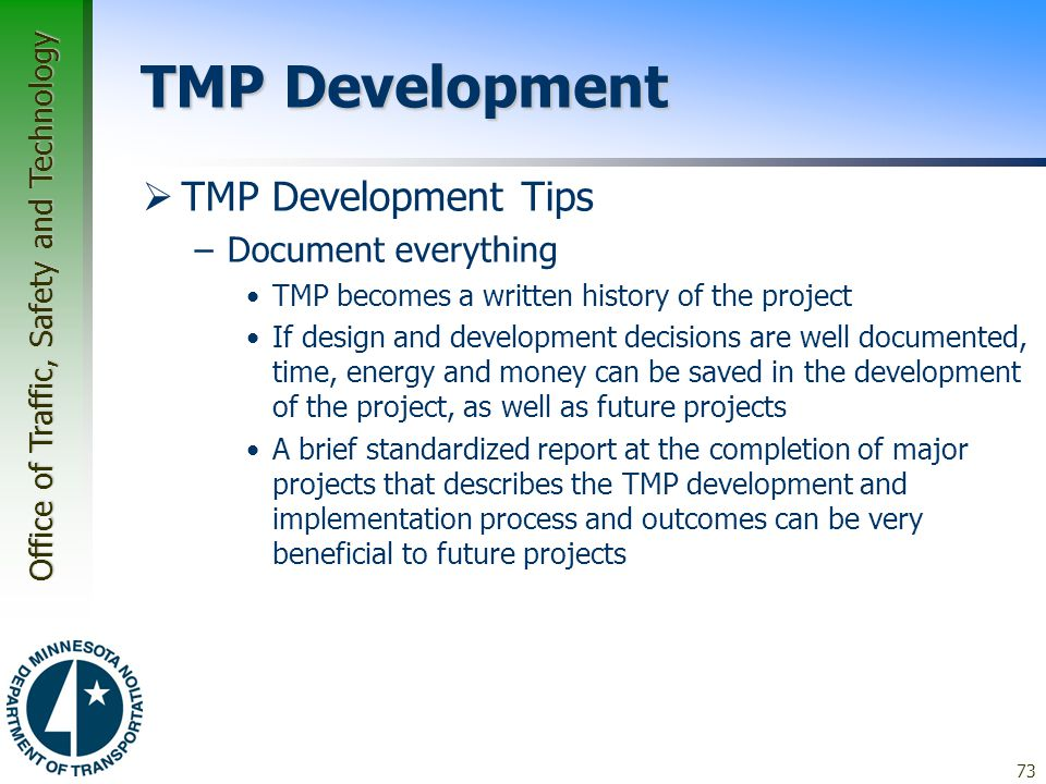 TMP Development TMP Development Tips Document everything