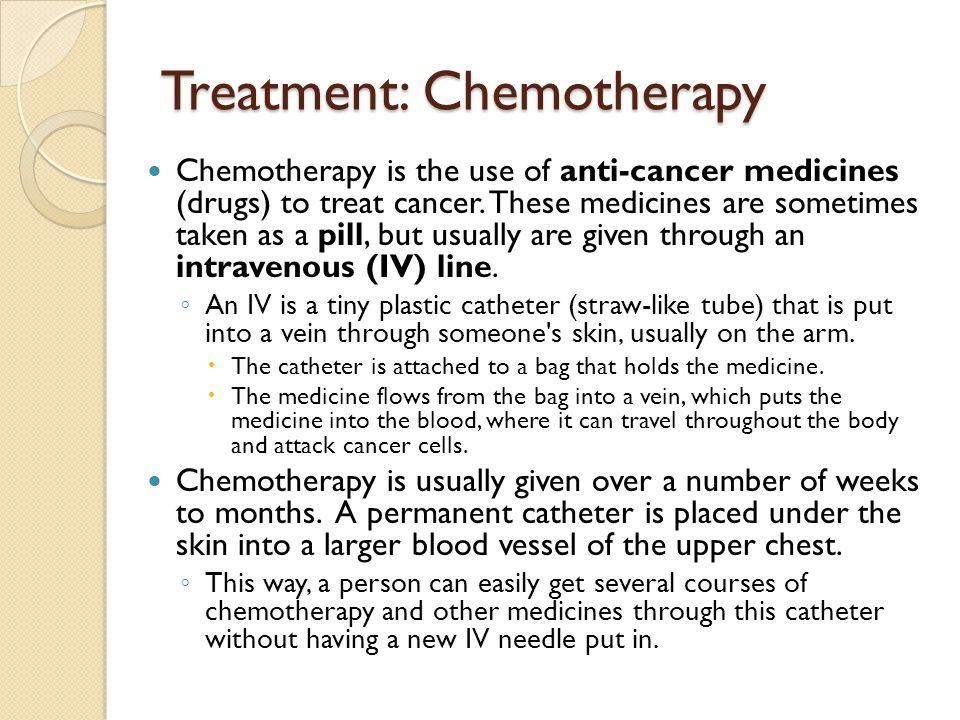 Treatment: Chemotherapy