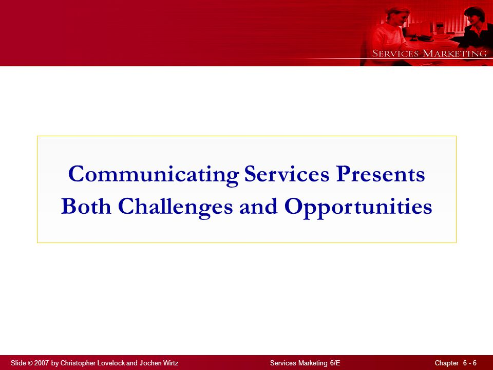 Communicating Services Presents Both Challenges and Opportunities