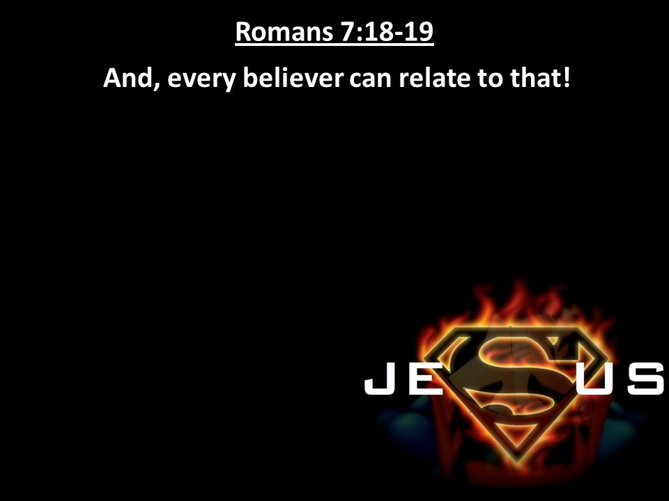 And, every believer can relate to that!