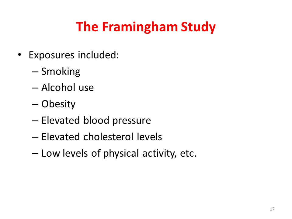 The Framingham Study Exposures included: Smoking Alcohol use Obesity
