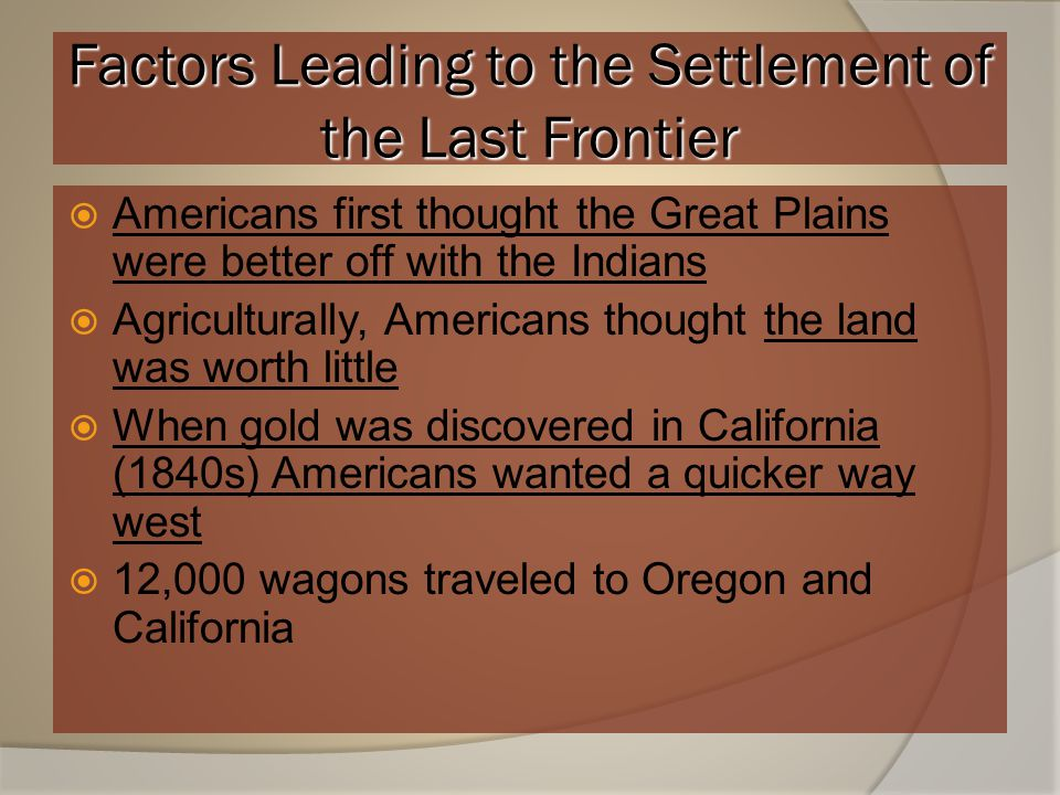 Factors Leading to the Settlement of the Last Frontier
