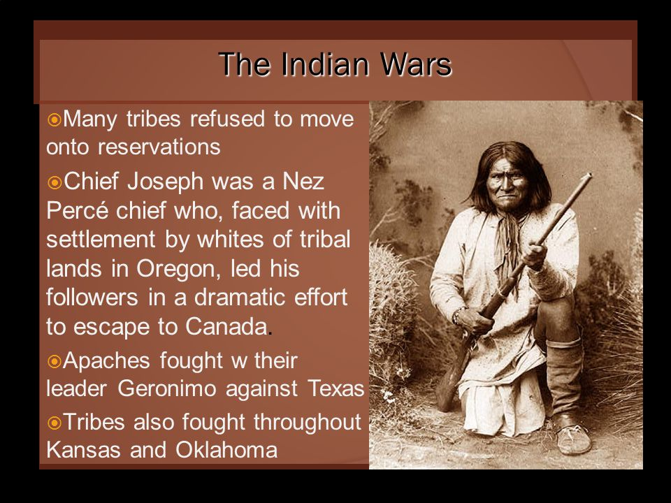 The Indian Wars Many tribes refused to move onto reservations.