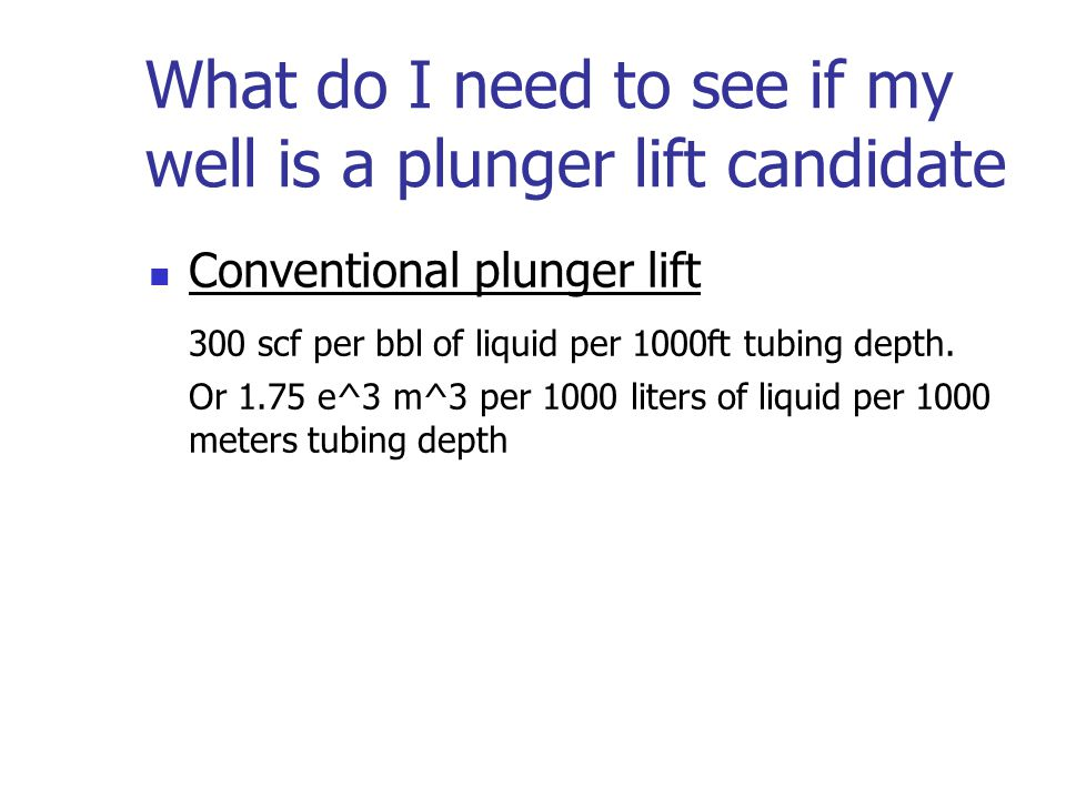 What do I need to see if my well is a plunger lift candidate