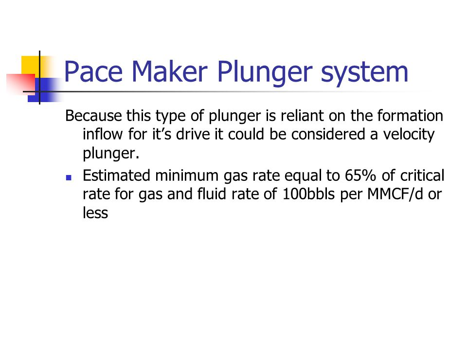Pace Maker Plunger system