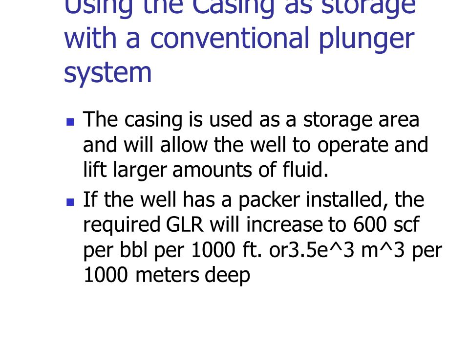 Using the Casing as storage with a conventional plunger system
