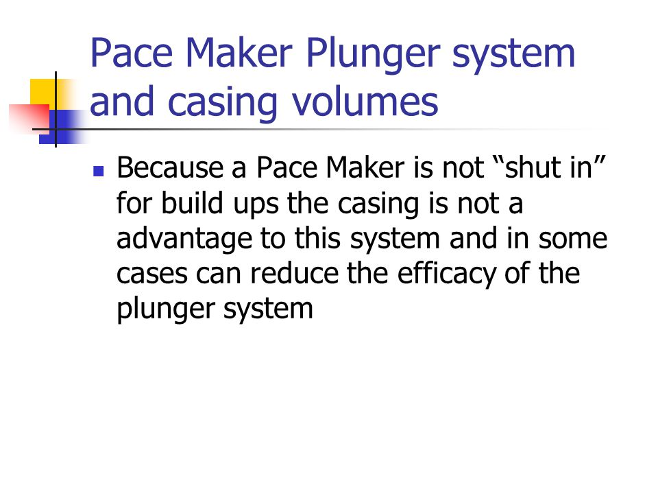 Pace Maker Plunger system and casing volumes