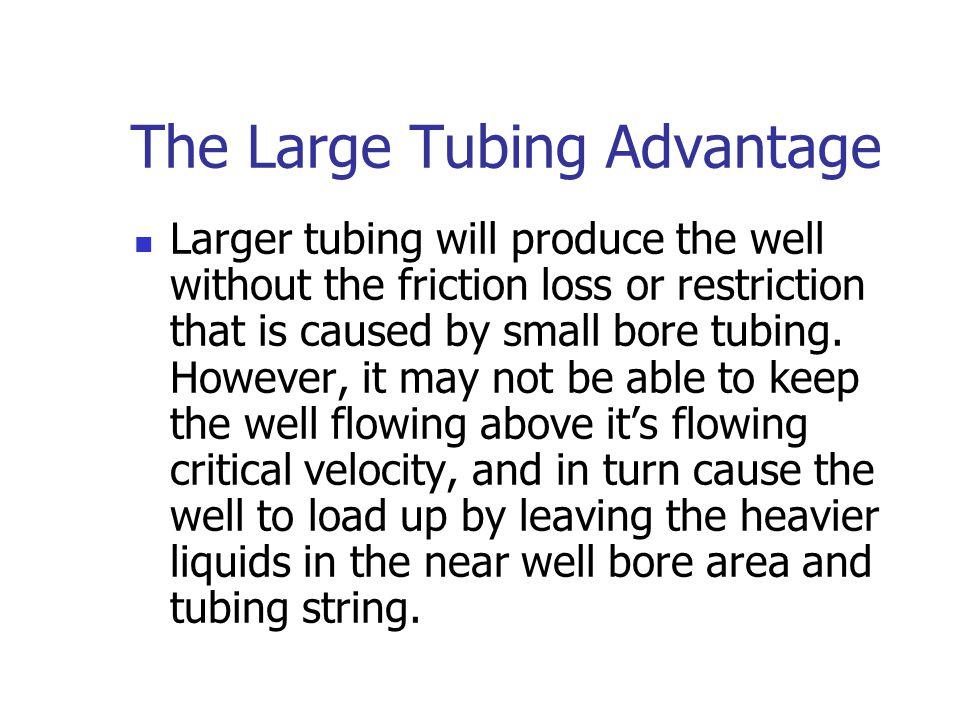 The Large Tubing Advantage