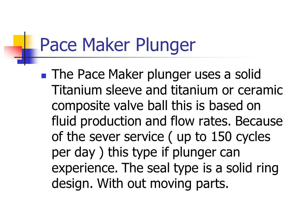 Pace Maker Plunger