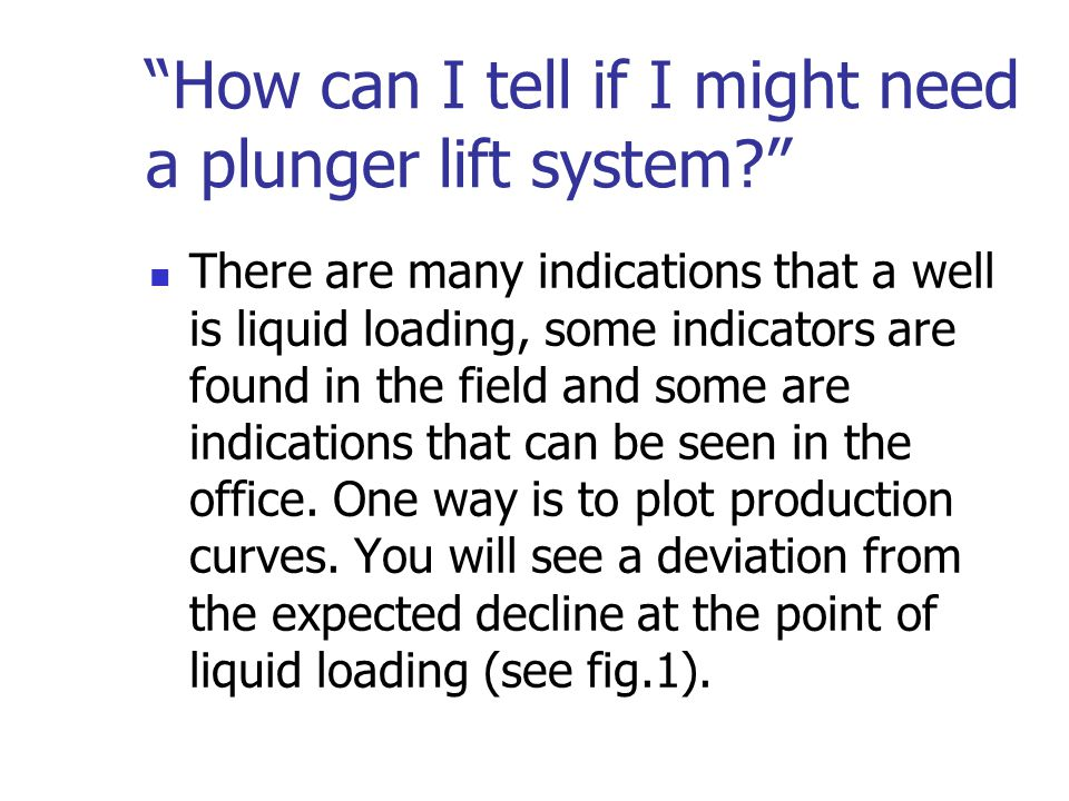 How can I tell if I might need a plunger lift system