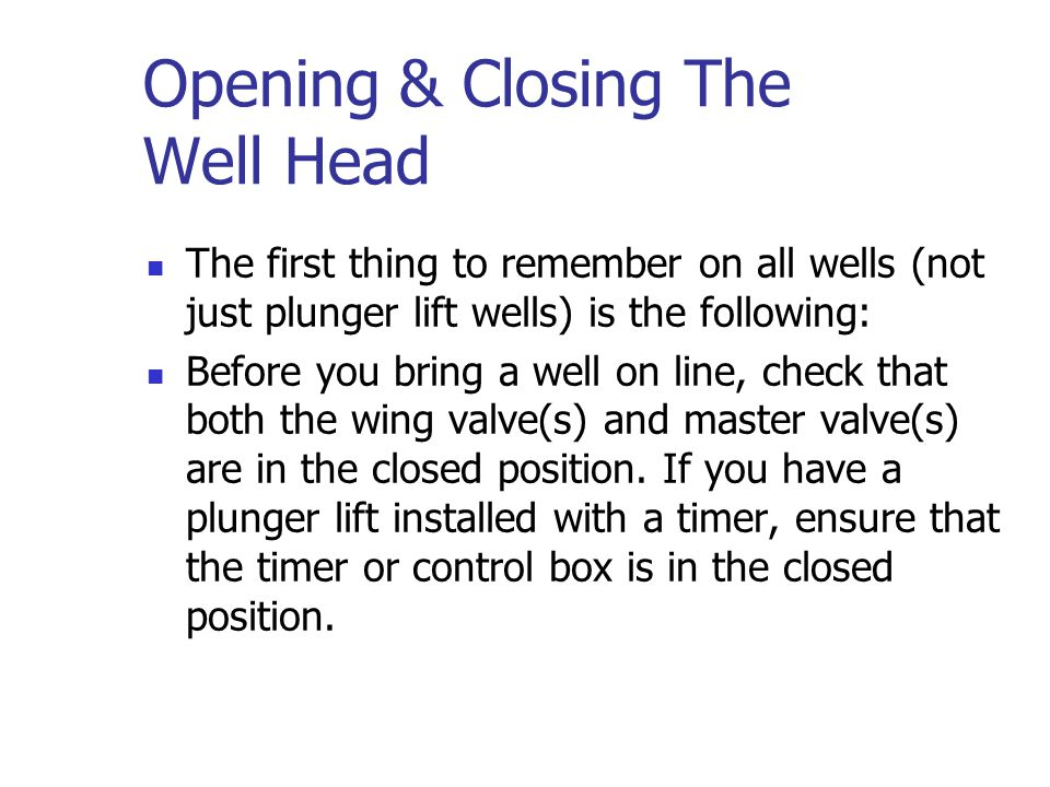Opening & Closing The Well Head