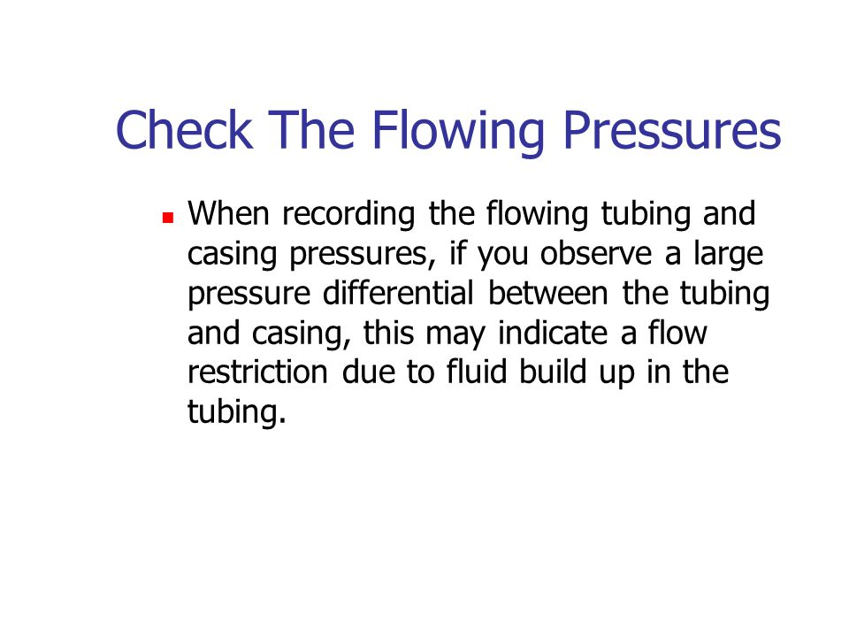 Check The Flowing Pressures