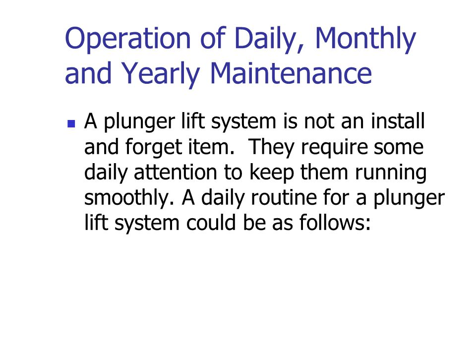 Operation of Daily, Monthly and Yearly Maintenance