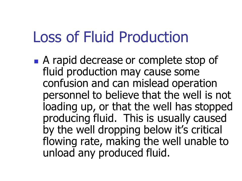 Loss of Fluid Production