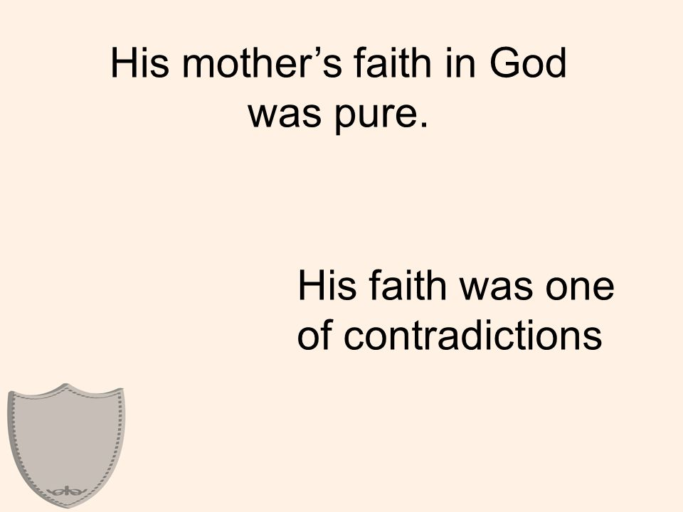His mother's faith in God