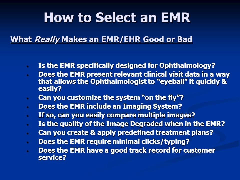 How to Select an EMR What Really Makes an EMR/EHR Good or Bad