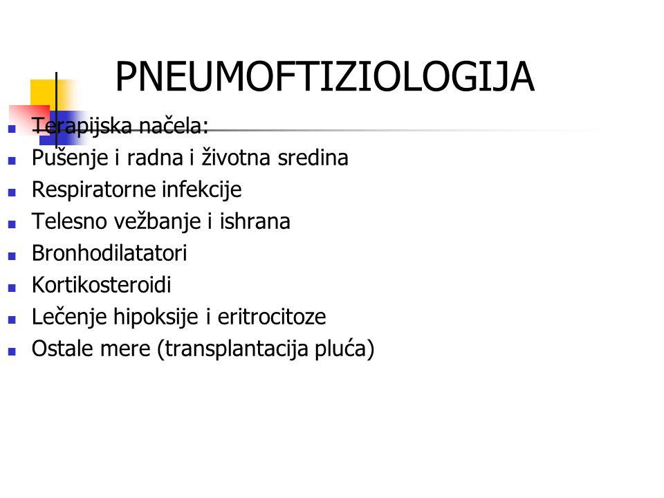 PNEUMOFTIZIOLOGIJA Terapijska načela: