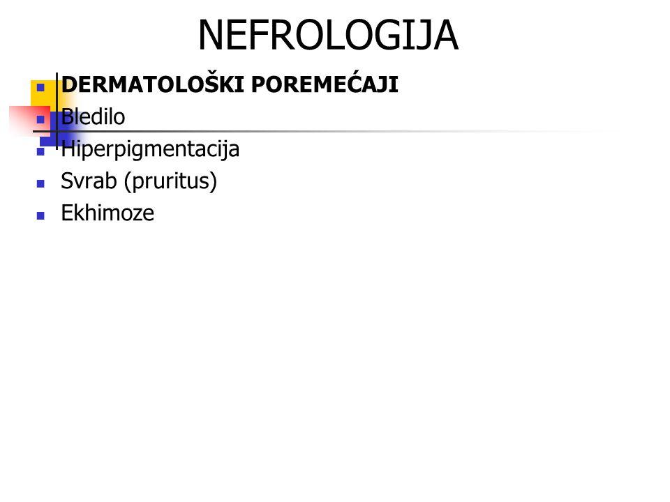 NEFROLOGIJA DERMATOLOŠKI POREMEĆAJI Bledilo Hiperpigmentacija