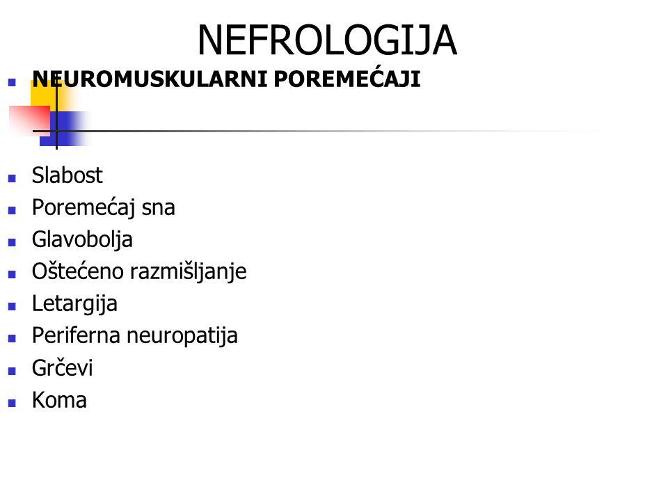 NEFROLOGIJA NEUROMUSKULARNI POREMEĆAJI Slabost Poremećaj sna