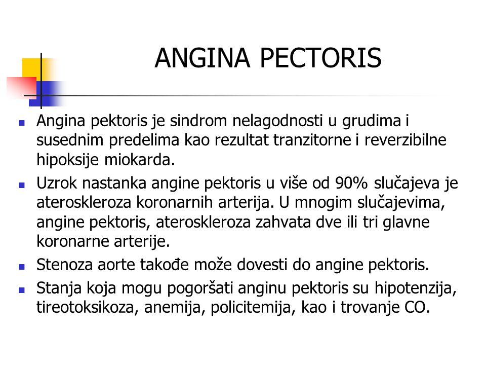 ANGINA PECTORIS Angina pektoris je sindrom nelagodnosti u grudima i susednim predelima kao rezultat tranzitorne i reverzibilne hipoksije miokarda.