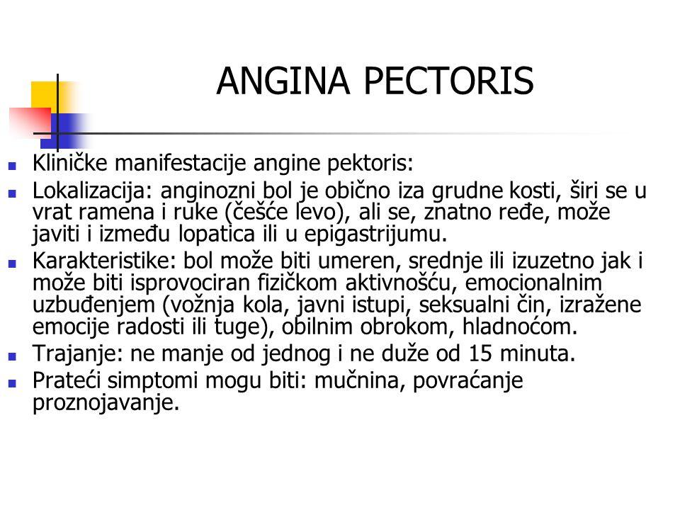 ANGINA PECTORIS Kliničke manifestacije angine pektoris: