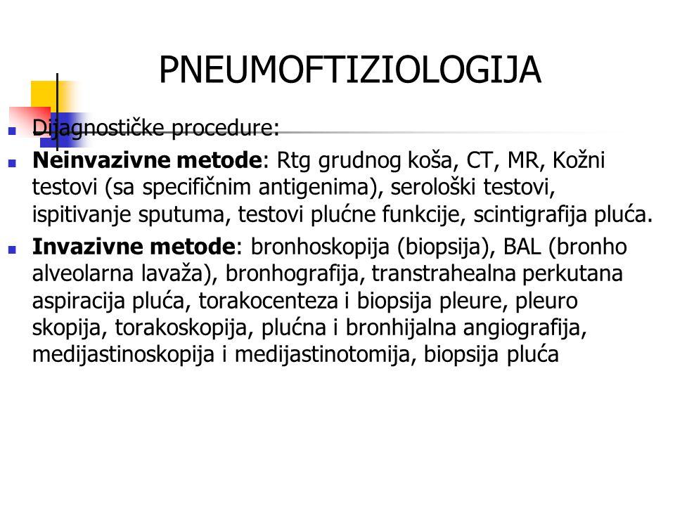 PNEUMOFTIZIOLOGIJA Dijagnostičke procedure: