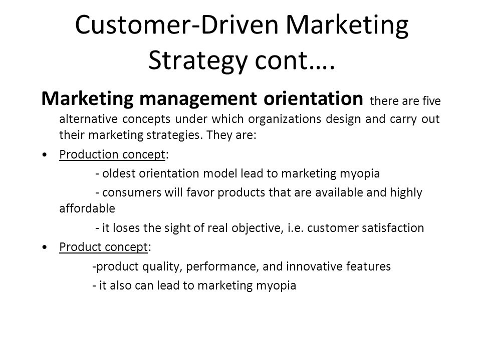 Customer-Driven Marketing Strategy cont….